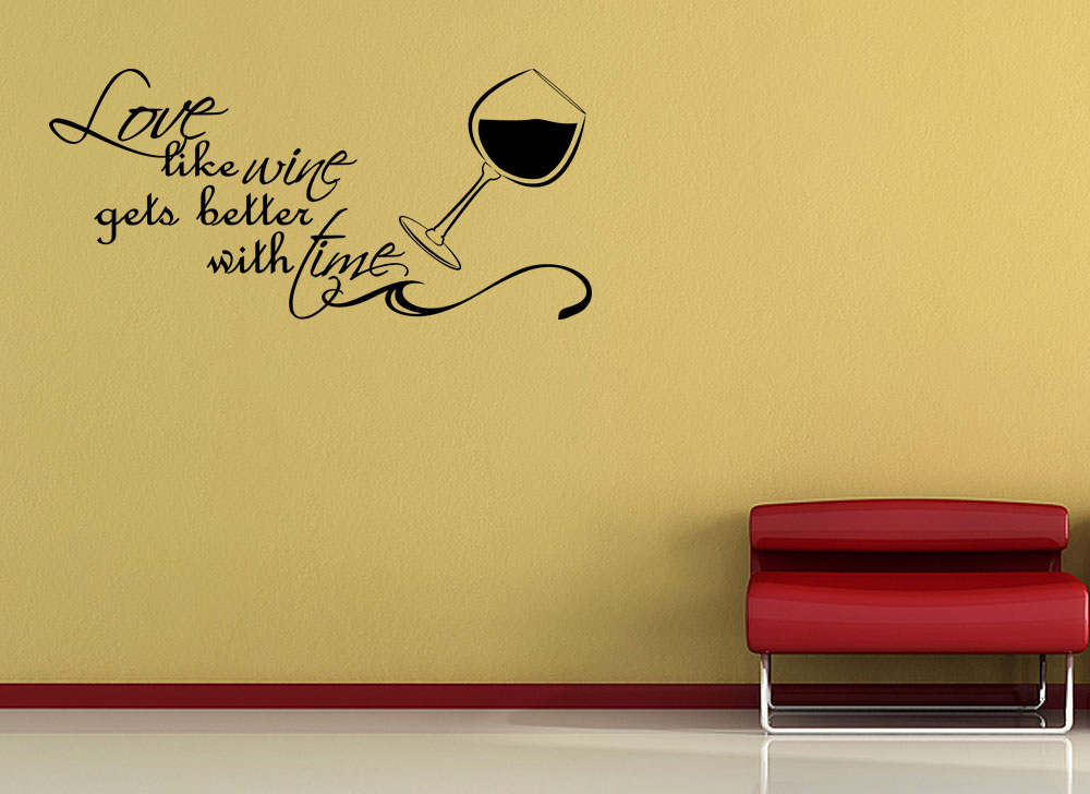 Love like wine gets better vinyl wall quote mural decal for Decoration quotes sayings