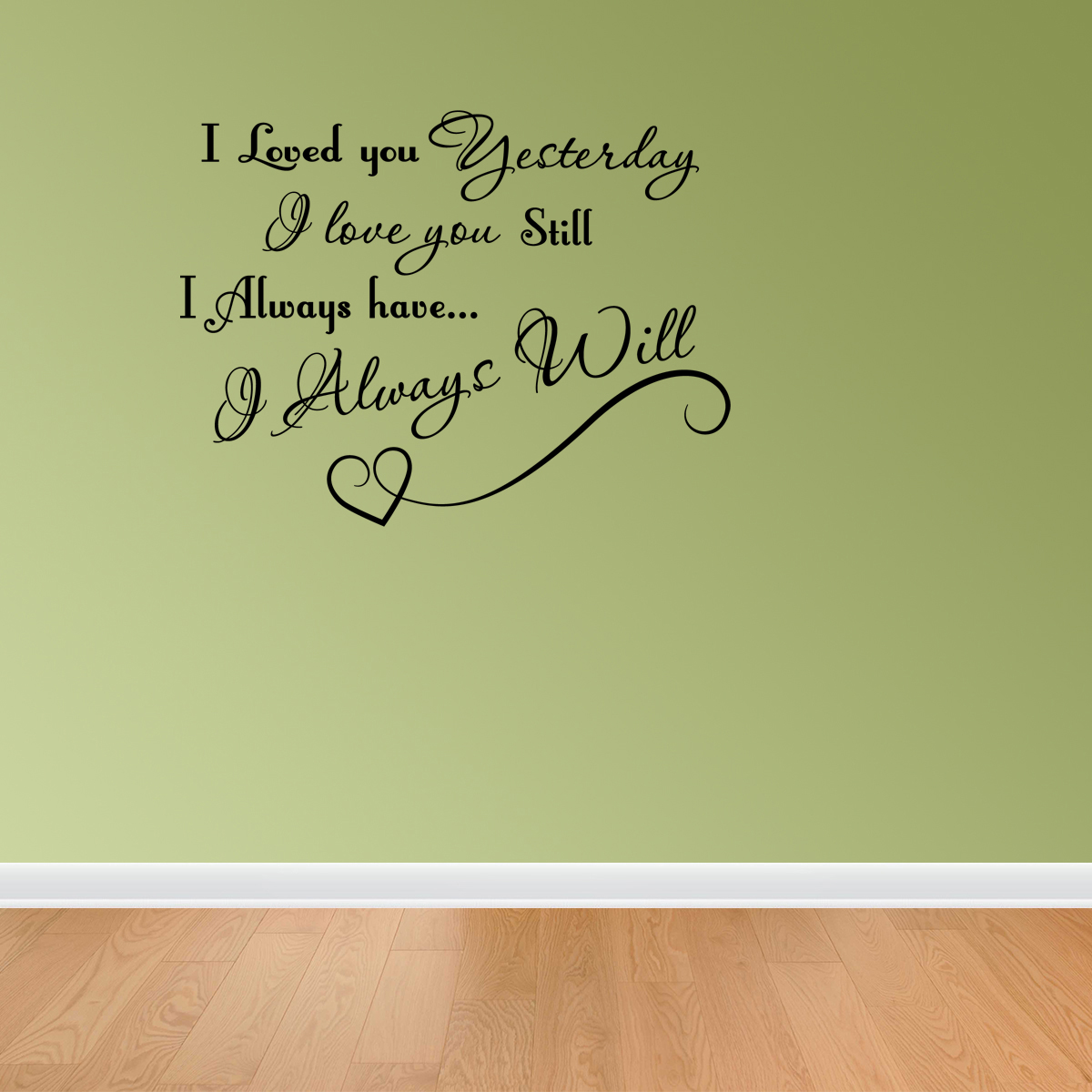I Loved You Yesterday Wall Decal Sticker - i loved you yesterday i ...